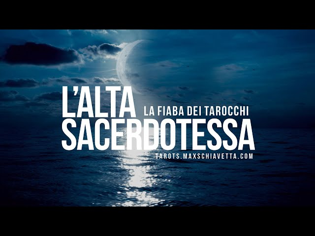 2 | LA FIABA DEI TAROCCHI:  L'ALTA SACERDOTESSA
