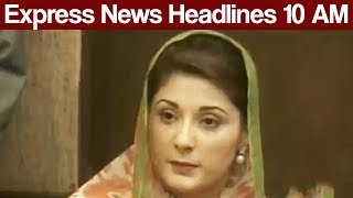 Express News Headlines - 10:00 AM - 1 July 2017