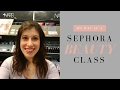 sephora beauty class   what i did and would i recommend it?