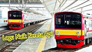 Lagu Naik Kereta Api Tut Tut Tut   Kereta Listrik KRL   Suasana Stasiun Manggarai Terbaru