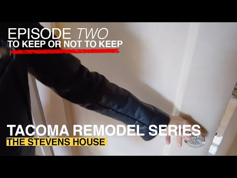 Anne Curry Homes | TACOMA REMODEL SERIES | //EPISODE TWO:  To Keep Or Not To Keep