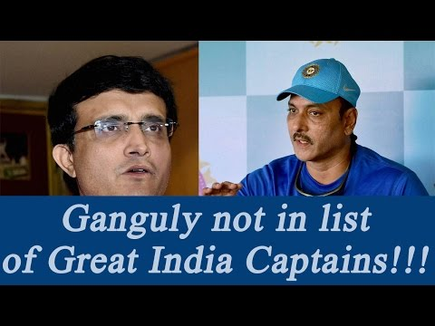 Sourav Ganguly is out from Ravi Shastri's List of great India Captains | Oneindia news