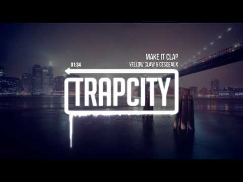 Yellow Claw & Cesqeaux - Make It Clap