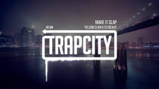 Yellow Claw & Cesqeaux - Make It Clap