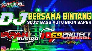 DJ BERSAMA BINTANG by DJ IRPAN BUSHIDO 69 PROJECT ft 3D CHANEL.