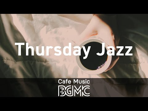 Thursday Jazz: Good Upbeat Music - Positive Vibes Jazz Instrumental Music for Work, Study, Relax