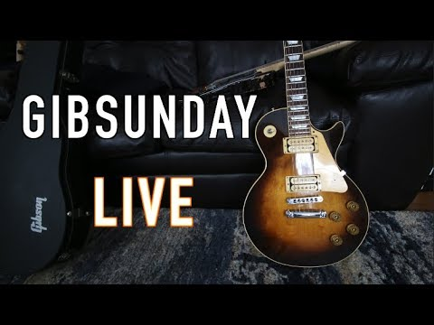 Gibsunday - My Les Paul Is Back ( Sunday @12pm Eastern)