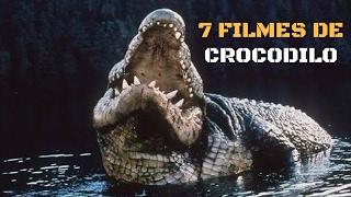7 FILMES DE CROCODILO QUE VOCÊ PRECISA ASSISTIR