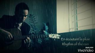 Rhythm of the rain/ En écoutant la pluie (Guitar cover by Hamimax)