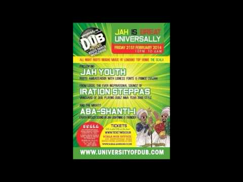 university of dub 21/02/2014 london : jah youth ; iration steppas, aba-shanti-i 1