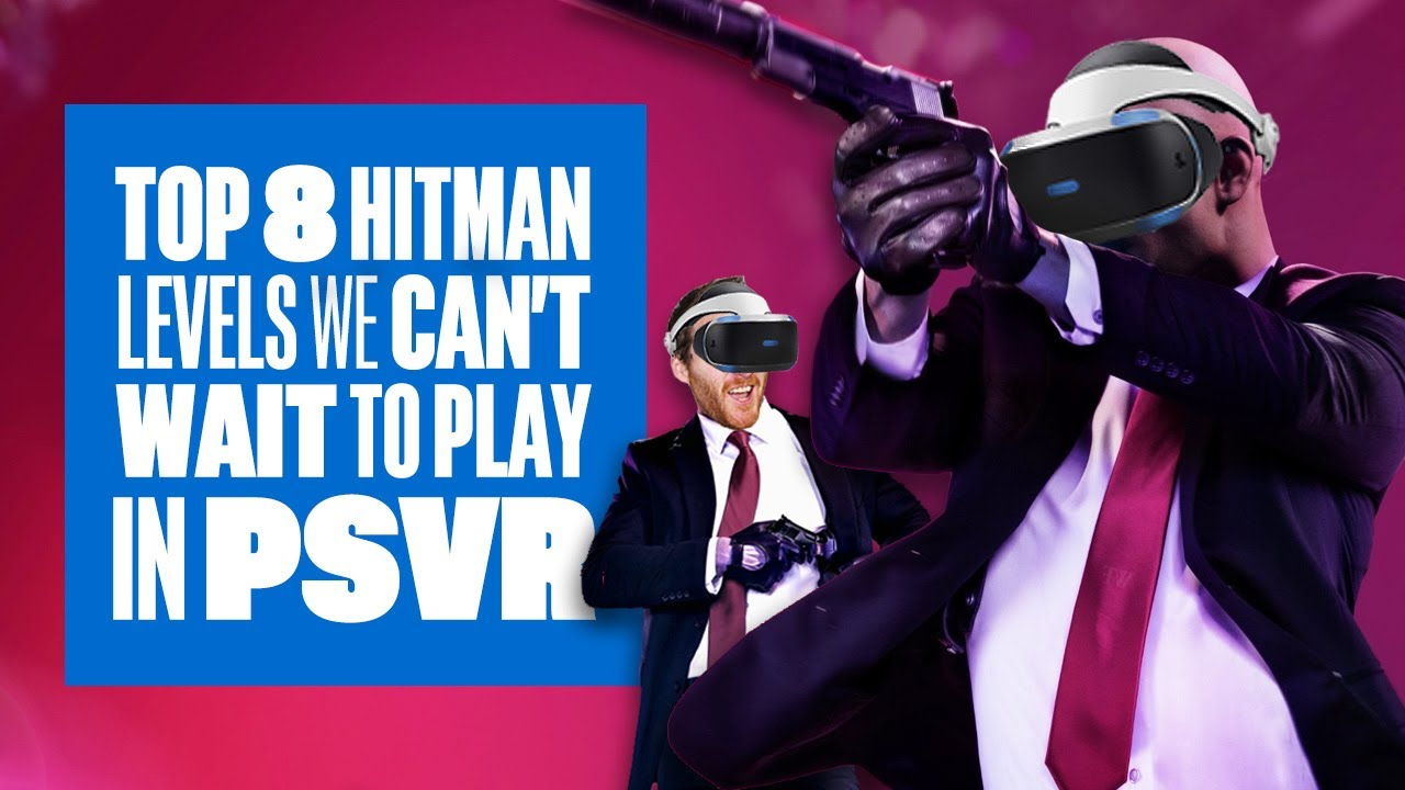 Top 8 Hitman Vr Levels We Can T Wait To Play Hitman 3 Vr