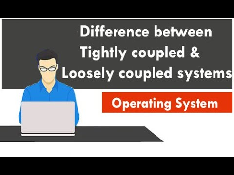 Differences between tightly coupled and loosely coupled systems in OS