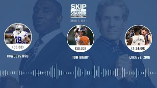Cowboys WRs, Tom Brady, Luka vs. Zion (4.7.21) | UNDISPUTED Audio Podcast