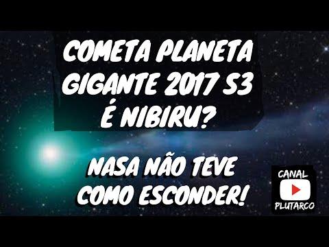 PLANETA COMETA 2017 S3 É NIBIRU PLANETA 9 ? Cometa PANSTARRS C 2017 S3 visível em agosto 2018