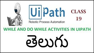 While Activity I Do While Activity In Uipath Telugu 19 I Uipath Tutorials I Activities In Uipath