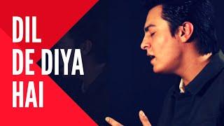 Dil De Diya Hai Jaan Tumhe Denge - Unplugged Cover | Pranay Bahuguna | Masti