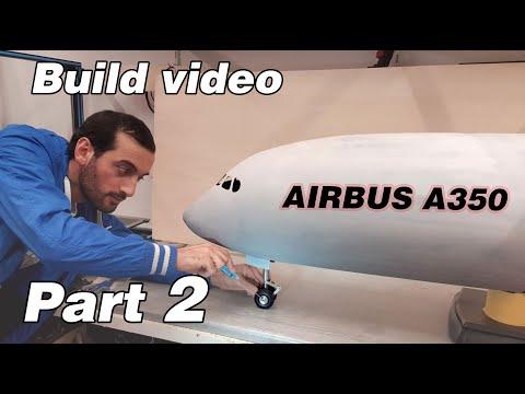 Airbus A350/900 RC Airplane Build Video Part 2