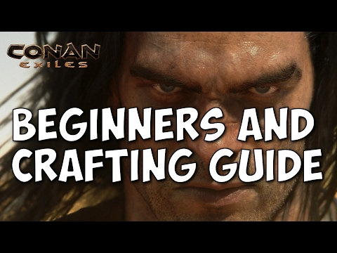 Conan Exiles Beginner Guide and Crafting Guide Tips and Tricks