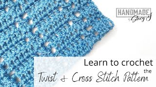 Learn to Crochet the Twist and Cross Stitch Pattern