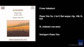 Franz Schubert, Piano Trio No. 2 in E flat major, Op. 100, D. 929, II. Andante con moto
