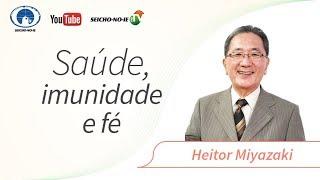 Saúde, imunidade e fé - SEICHO-NO-IE NA TV - 01.03.2018
