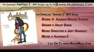 Aasan Nahin Yahan by arijit singh.