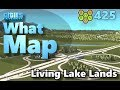 Cities Skylines - What Map - Map Review 425 - Living Lake Lands