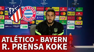 ATLÉTICO vs BAYERN | KOKE, rueda prensa CHAMPIONS LEAGUE | DIARIO AS