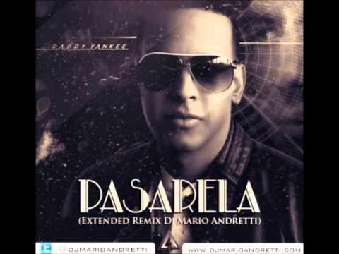 Daddy Yankee - Pasarela (Extended Remix Dj Mario Andretti) (DESCARGA)