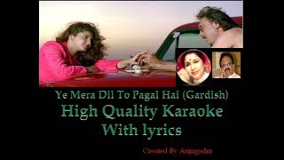 Ye Mera Dil To Pagal Hai (Gardish) karaoke with lyrics (High Quality)