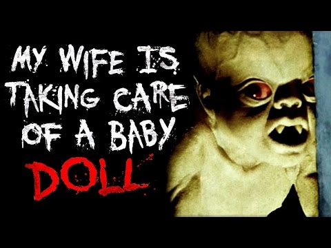 'My Wife Is Taking Care Of A Baby Doll More Than Our Daughter' Creepypasta