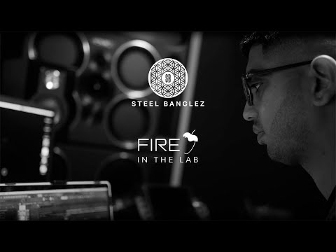 Steel Banglez: Fire in the Lab