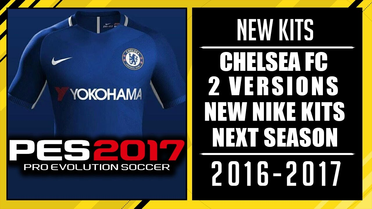 Pes kits 2017 pictures free download - Pes 2017 New Chelsea Nike Kits With 2 Versions Next Season 2016 2017 Hd Youtube