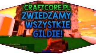 CRAFTCORE.PL - ZWIEDZAMY WSZYSTKIE GILDIE!