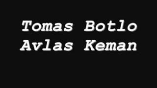 Tomas Botlo - Avlas Keman. (•Vlád Blát