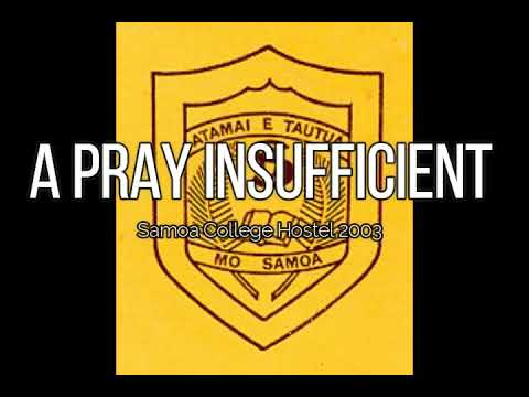 A pray Insufficient (Samoa College Hostel 2003)