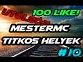 √ ♥MesterMC♥ | Titkos Helyek | #10. 100 like után fojtatom!