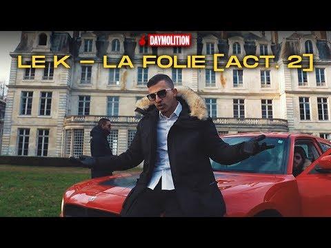 Le K - La Folie [ACT. 2] I Daymolition