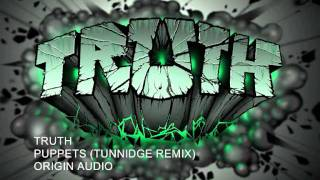 TRUTH   PUPPETS TUNNIDGE REMIX - ORIGIN AUDIO