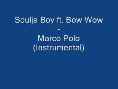 Soulja Boy ft Bow Wow  Marco Polo Instrumental