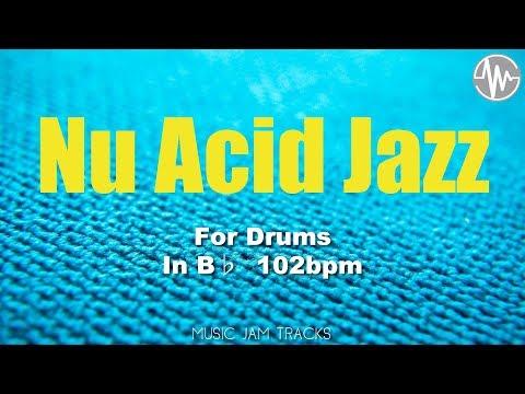 Nu Acid Jazz Jam For【Drums】B♭ Major 102bpm No Drums BackingTrack