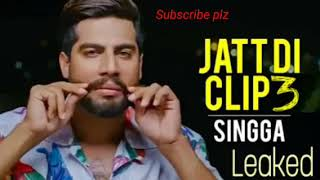 Jatt Di Clip 3 || Unreleased Song || Singga Ft Mankirt Aulakh || Latest Punjabi Songs