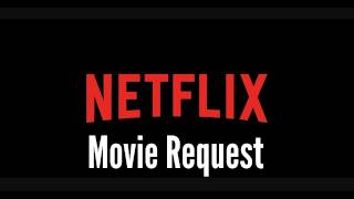 Netflix Movie Request