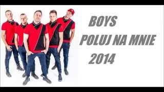Boys - Poluj Na Mnie (Official Audio) 2014