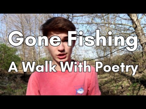 Gone Fishing - A Walk With Poetry