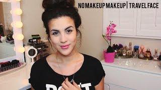 No Makeup Makeup | My Go To Travel Face
