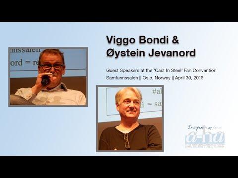 'Cast In Steel' a-ha Fan Convention 2016 - Guest Speakers Viggo Bondi & Øystein Jevanord (Q&A)