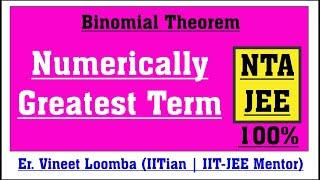 Numerically Greatest Term | Properties of Binomial Coefficients
