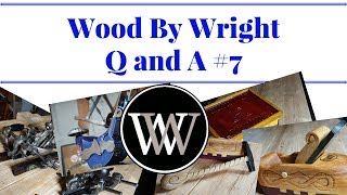 Wood By Wright Live Q&A #7 5-28-17