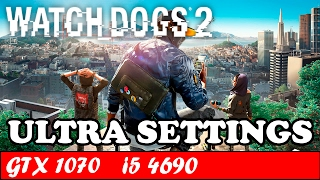 Watch Dogs 2 (Ultra Settings) | GTX 1070 + i5 4690 [1080p 60fps]